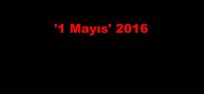 '1 Mayıs' 2016: 5 şehit ve 36 yaralı