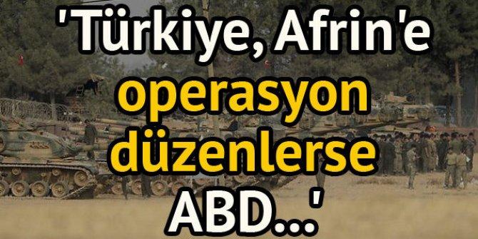 'Türkiye Afrin'e operasyon düzenlerse ABD ile ilişkiler kalıcı olarak bozulur'
