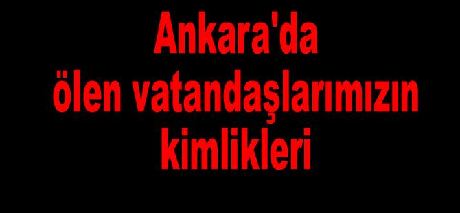 Ankara'da ölenlerin kimlikleri - 52 isim
