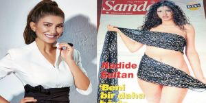 Nadide Sultan: Bugünkü aklımla mayolu poz vermem